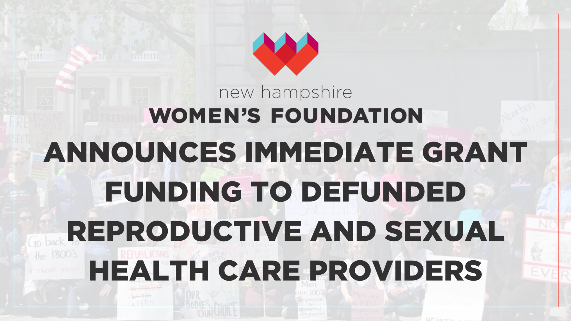 Announcing Immediate Grant Funding To Defunded Reproductive And Sexual Health Care Providers